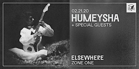 Humeysha @ Elsewhere (Zone One) tickets