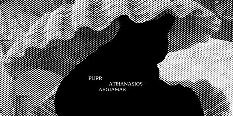 Purr by Athanasios Argianas tickets