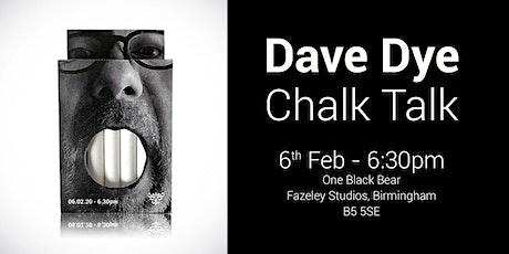 Dave Dye's Chalk Talk tickets