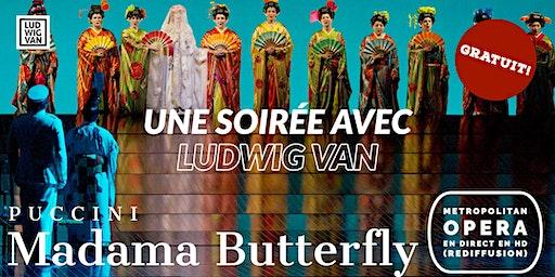 PROJECTION EXCLUSIVE: Le MET: Live en HD - Madama Butterfly, de Puccini (en rediffusion)