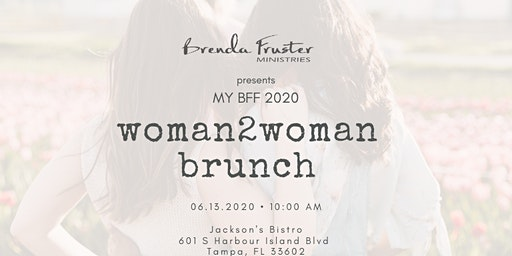 My BFF 2020: Woman2Woman Brunch