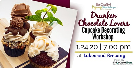 Be Crafty! Pop-up: Drunken Chocolate Lovers Cupcake Decorating Workshop at Lakewood Brewing tickets