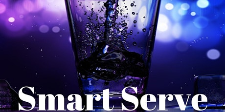 SMART SERVE Responsible Alcohol Beverage Sales and Service - Feb. 24, 2020 tickets