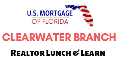 US Mortgage of Florida Clearwater Branch - Realtor Lunch & Learn