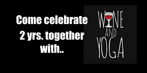 Yoga with Hope's 2 YR Anniversary  Let the Yoga & Wine Flow