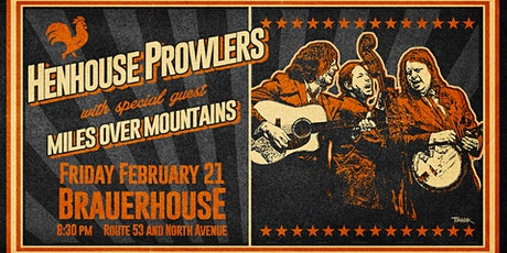 Henhouse Prowlers with special guest Miles Over Mountains at Brauer House tickets