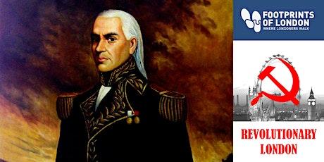 Viva Francisco de Miranda - South American Revolutionaries in London tickets