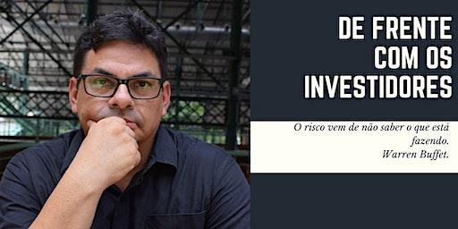 De Cara com os investidores - Os segredos para conquistá-los.