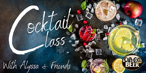 Cocktail Class w/ Alyssa & Friends!