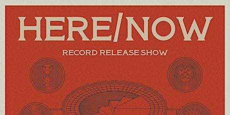 Here/Now Record Release ~ Tiny Hueman  ~ Desert Hands tickets