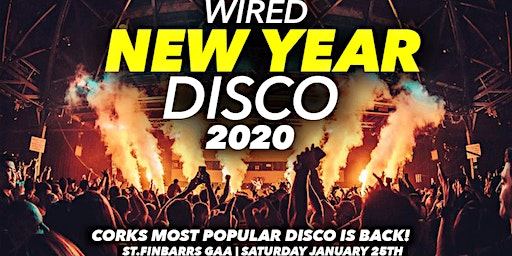 WIRED NEW YEAR DISCO 2020: Cork's Most Popular Disco is back!