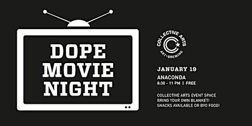 Dope Movie Night: Anaconda