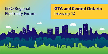 IESO GTA and Central Regional Electricity Forum tickets