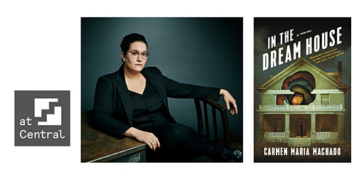atCentral: Carmen Maria Machado & In the Dream House