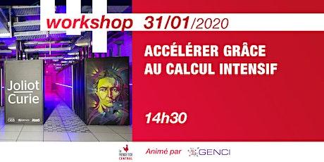 Workshop Accélérer grâce au calcul intensif @GENCI  billets
