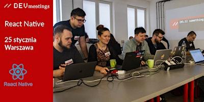 DevMeeting ReactNative Warszawa 25 stycznia 2020r.