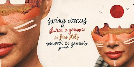 Swing Circus sbarca a Genova! Feat. Free Shots biglietti