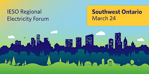 IESO Southwest Regional Electricity Forum