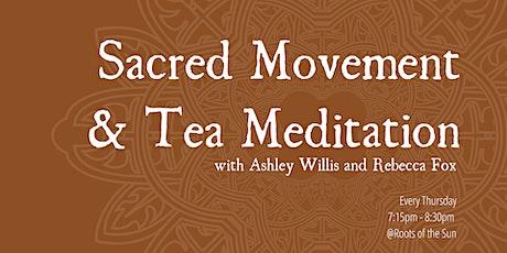 Sacred Movement & Tea Meditation tickets