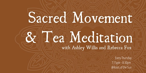 Sacred Movement & Tea Meditation