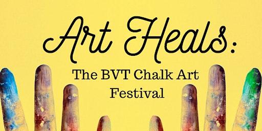 CALL FOR ARTISTS--Art Heals: The BVT Chalk Art Festival