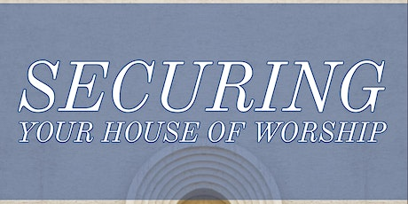 Securing Your House of Worship tickets