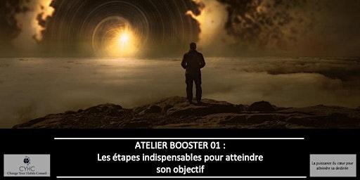 Atelier Booster : 01 Les étapes indispensables pour atteindre son objectif