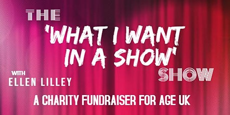 THE 'WHAT I WANT IN A SHOW' SHOW tickets