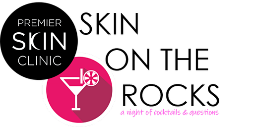 SKIN ON THE ROCKS - February's Cocktails & Questions Party