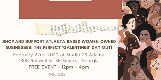 Atlanta Women Makers Market • Free Event • Network & Shop • Gurl 2 Girl