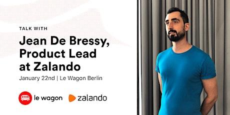 Le Wagon Talk with Jean de Bressy (Product Lead at Zalando) Tickets