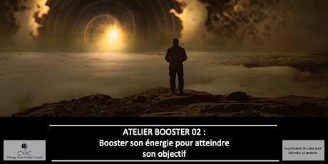 Atelier Booster : 02 Augmenter son énergie pour booster son objectif billets