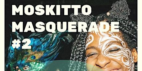 Moskitto Masquerade #2 tickets