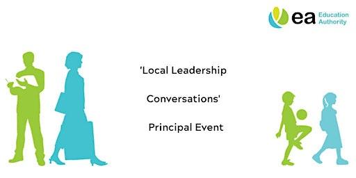 Principals - Local Leadership Conversations Event - Dundonald