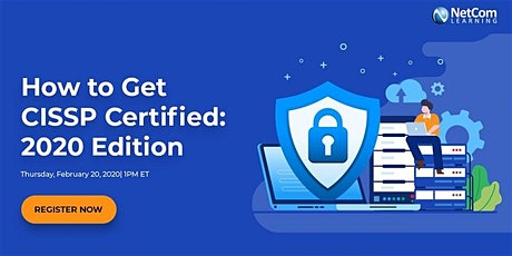 Webinar - How to Get CISSP Certified: 2020 Edition tickets