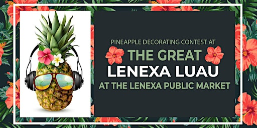 Bring Your Own Pineapple (BYOP) Decorating Contest at The Great Lenexa Luau