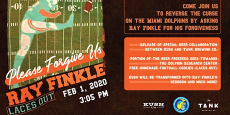 Please Forgive Us, Ray Finkle—KUSH tickets