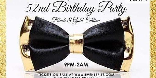 Lando's 52nd Birthday Party (Black and Gold Edition)