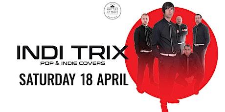 INDI TRIX tickets