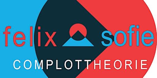 Felix & Sofie // Complottheorie