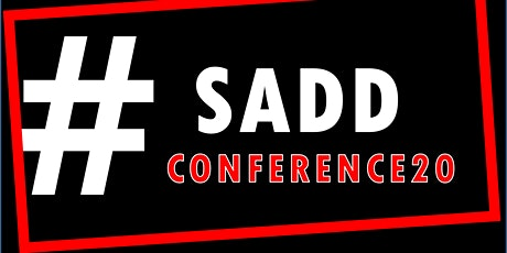2020 SADD CONFERENCE tickets