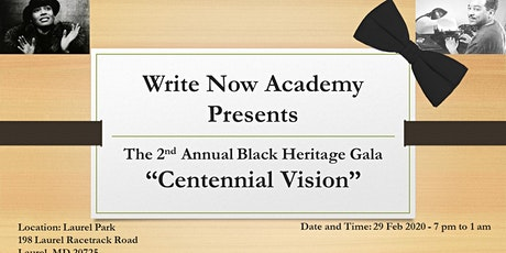 "Write Now Academy Presents The 2nd Annual Black Heritage Gala ""Centennial Vision"" tickets"