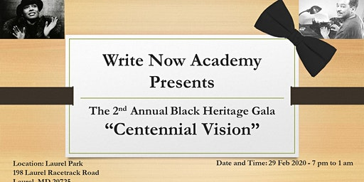 "Write Now Academy Presents The 2nd Annual Black Heritage Gala ""Centennial Vision"""