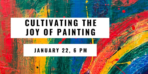 Cultivating the Joy of Painting