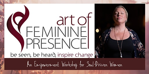 Art of Feminine Presence Workshop