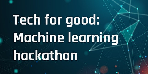 Tech for good: Machine learning hackathon (register your interest)