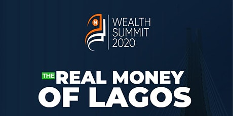 Wealth Summit 2020: The Real Money of Lagos tickets