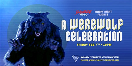 FRIDAY NIGHT FRIGHTS & SLASHBACK VIDEO present A WEREWOLF CELEBRATION tickets
