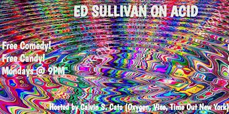 Ed Sullivan on Acid: Free Comedy Show w/ Free Candy tickets