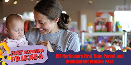 1st Time Parent or Grandparent Presale Pass - JBF Northshore Spring 2020
